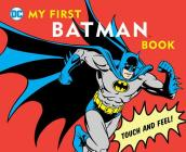 My First Batman Book: Touch and Feel (DC Super Heroes) Cover Image