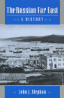 The Russian Far East: A History Cover Image