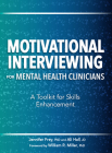 Motivational Interviewing for Mental Health Clinicians: A Toolkit for Skills Enhancement Cover Image