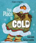 This Place Is Cold: An Imagine Living Here book Cover Image