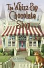 The Whizz Pop Chocolate Shop Cover Image