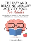 The Easy and Relaxing Memory Activity Book for Adult: Spot the Odd One Out, Logic Games, Sudoku, Find the Difference, Unscramble and Much More.[ LARGE Cover Image