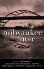 Milwaukee Noir (Akashic Noir) Cover Image