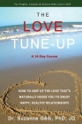 The Love Tune-Up: A 14-Day Course. How To Amp Up The Love That's Naturally Inside You To Enjoy Happy, Healthy Relationships Cover Image