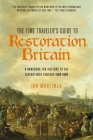 The Time Traveler's Guide to Restoration Britain: A Handbook for Visitors to the Seventeenth Century: 1660-1699 Cover Image