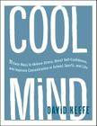 Cool Mind: 11 Easy Ways to Relieve Stress, Boost Self-Confidence, and Improve Concentration in School, Sports, and Life Cover Image