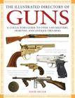 The Illustrated Directory of Guns: A Collector's Guide to Over 1500 Military, Sporting and Antique Firearms Cover Image