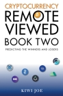 Cryptocurrency Remote Viewed: Book Two Cover Image