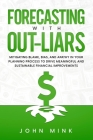 Forecasting With Out-Liars: Mitigating Blame, Bias, and Apathy in Your Planning Process to Drive Meaningful and Sustainable Financial Improvements Cover Image