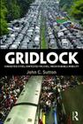 Gridlock: Congested Cities, Contested Policies, Unsustainable Mobility Cover Image