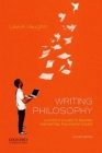 Writing Philosophy: A Student's Guide to Reading and Writing Philosophy Essays Cover Image