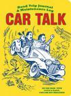 Car Talk Road Trip Journal and Maintenance Log Cover Image