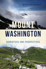 Mount Washington: Narratives and Perspectives Cover Image