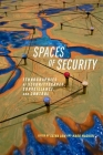 Spaces of Security: Ethnographies of Securityscapes, Surveillance, and Control Cover Image