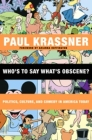 Who's to Say What's Obscene?: Politics, Culture, and Comedy in America Today Cover Image
