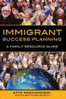 Immigrant Success Planning: A Family Resource Guide Cover Image
