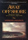 Away Off Shore: Nantucket Island and Its People, 1602-1890 Cover Image