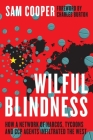 Wilful Blindness, How a network of narcos, tycoons and CCP agents Infiltrated the West Cover Image