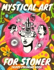 Mystical Art For Stoner - Trippy Coloring Book: Psychedelic Gift For Adults Who Loves Cannnabis And Mushrooms - Stress Relieving High - Dark Creatures Cover Image