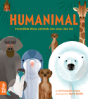 Humanimal: Incredible Ways Animals Are Just Like Us! Cover Image