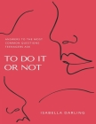 To Do It or Not: Answers To The Most Common Questions Teenagers Ask Cover Image