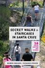 Secret Walks and Staircases in Santa Cruz: 28 Walks for Fun and Fitness Cover Image