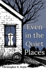 Even in the Quiet Places Cover Image