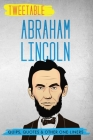 Tweetable Abraham Lincoln: Quips, Quotes & Other One-Liners Cover Image