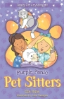 Purple Panic: Pet Sitters: Ready For Anything #2: A funny junior reader series (ages 5-8) with a sprinkle of magic Cover Image