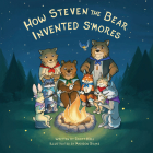 How Steven the Bear Invented s'Mores Cover Image