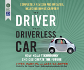 The Driver in the Driverless Car: How Our Technology Choices Will Create the Future Cover Image