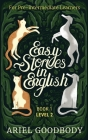 Easy Stories in English for Pre-Intermediate Learners: 10 Fairy Tales to Take Your English From OK to Good and From Good to Great Cover Image