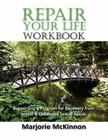 REPAIR Your Life Workbook: Supporting a Program of Recovery from Incest & Childhood Sexual Abuse Cover Image