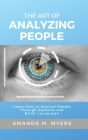 The Art of Analyzing People: Learn How to Analyze People Through Gestures and Body Language Cover Image