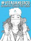 Vita da Medico: Un libro da colorare per i medici Cover Image