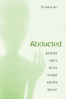 Abducted: How People Come to Believe They Were Kidnapped by Aliens Cover Image