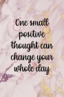 One Small Positive Thought Can change your Whole Day: Cherry Notebook Journal Composition Blank Lined Diary Notepad 120 Pages Paperback Pink Cover Image