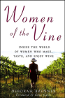 Women of the Vine: Inside the World of Women Who Make, Taste, and Enjoy Wine Cover Image