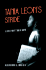 Tania León's Stride: A Polyrhythmic Life (Music in American Life) Cover Image
