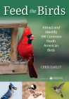 Feed the Birds: Attract and Identify 196 Common North American Birds Cover Image