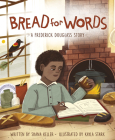 Bread for Words: A Frederick Douglass Story Cover Image