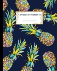 Composition Notebook: Wide Ruled Lined Paper Notebook Journal: Colorful Pineapples Workbook for Girls Kids Teens Students for Back to School Cover Image