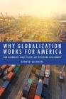 Why Globalization Works for America: How Nationalist Trade Policies Are Destroying Our Country Cover Image