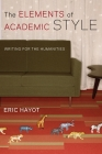 The Elements of Academic Style: Writing for the Humanities Cover Image