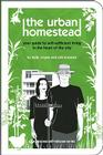 The Urban Homestead: Your Guide to Self-sufficient Living in the Heart of the City Cover Image