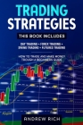 Trading Strategies: This Book Includes: Day Trading + Forex Trading + Swing Trading +futures Trading . How to Trade and Make Money Trough Cover Image