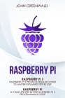 Raspberry Pi: 2 Manuscripts: Rasperry Pi A Complete Step By Step Raspberry Pi 3 Programming Guide - Raspberry Pi 3 Projects From Beg Cover Image
