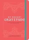 My Pocket Gratitude: Anytime Exercises for Awareness, Appreciation, and Joy Cover Image
