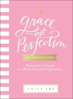 Grace, Not Perfection for Young Readers: Believing You're Enough in a World of Impossible Expectations Cover Image