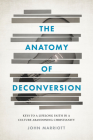 The Anatomy of Deconversion: Keys to a Lifelong Faith in a Culture Abandoning Christianity Cover Image